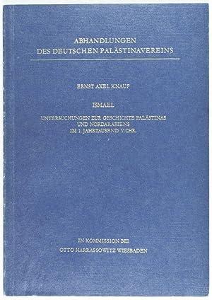 Abhandlungen des Deutschen Palastinavereins : Ismael. Untersuchungen zur Geschichte Palastinas und ...