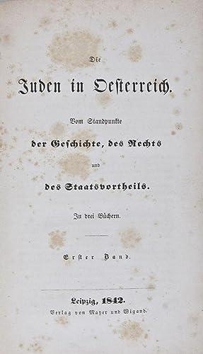 Die Juden in Oesterreich : vom Standpunkte der Geschichte, des Rechts und des Staatsvortheils. 2 ...