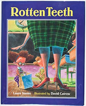Rotten Teeth [INSCRIBED, SIGNED, WITH ORIGINAL DRAWING BY THE ILLUSTRATOR]: Simms, Laura (Text); ...