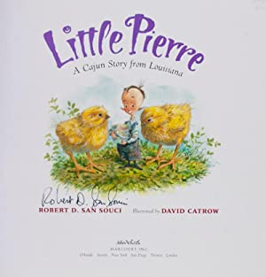 Little Pierre: A Cajun Story from Louisiana [SIGNED BY AUTHOR]: San Souci, Robert D.; David Catrow ...