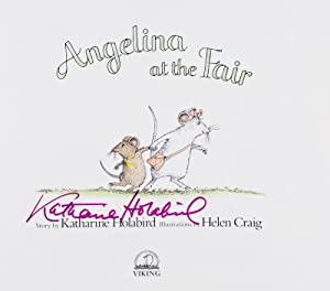 Angelina at the Fair [SIGNED BY AUTHOR]: Holabird, Katharine; Helen Craig (Illustrator)