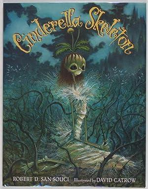 Cinderella Skeleton [SIGNED BY AUTHOR]: San Souci, Robert D.; David Catrow (illust.)