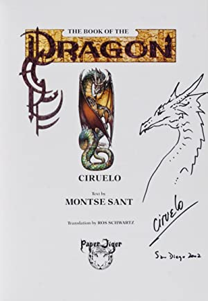 The Book of the Dragon [SIGNED, WITH ORIGINAL DRAWING BY ILLUSTRATOR]: Montse Sant (Text); Ciruelo ...