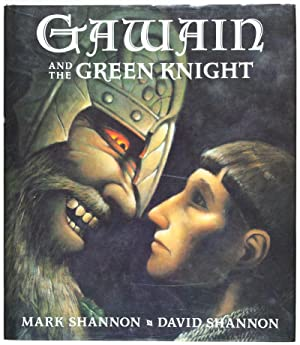 Gawain and the Green Knight [SIGNED BY ILLUSTRATOR]: Shannon, Mark (Text); David Shannon (...