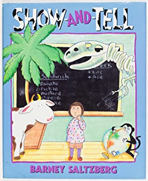 Show-And-Tell [INSCRIBED, SIGNED, WITH ORIGINAL DRAWING BY AUTHOR]: Saltzberg, Barney
