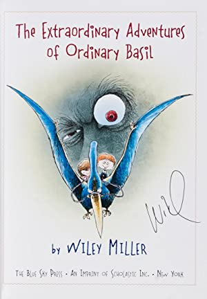 The Extraordinary Adventures of Ordinary Basil [SIGNED BY THE AUTHOR]: Miller, Wiley