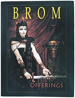 Offerings: The Art of Brom [SIGNED BY, AND WITH ORIGINAL DRAWING BY THE ARTIST]: Brom