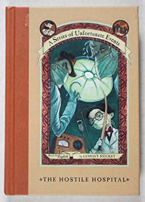 A Series of Unfortunate Events. Book the Eighth: The Hostile Hospital [WITH AUTHOR'S BLINDSTAMP...