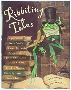 Ribbiting Tales. Original Stories About Frogs [INSCRIBED AND SIGNED BY ILLUSTRATOR]: Springer, ...