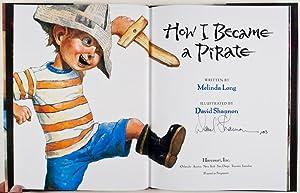 How I Became a Pirate [SIGNED BY ILLUSTRATOR]: Long, Melinda (author); David Shannon (illust.)