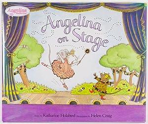 Angelina on Stage [SIGNED BY AUTHOR].: Holabird, Katharine; Helen Craig (Illustrator).