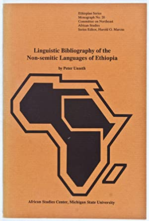 Linguistic Bibliography of the Non-semitic Languages of Ethiopia: Unseth, Peter