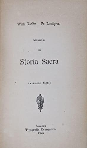 Manuale di Storia Sacra (Versione Tigré) [FROM THE PERSONAL LIBRARY OF WOLF LESLAU]: Norlén,...