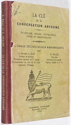 La Clé de la Conversation Abyssine. Vocabulaire, Phrases, Conversations, Verbes et ...