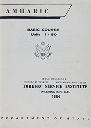 Amharic. Basic Course: Volume 1. Units 1-50; Volume 2. Units 51-60 (Reader, Glossary) 2 Vols. (...