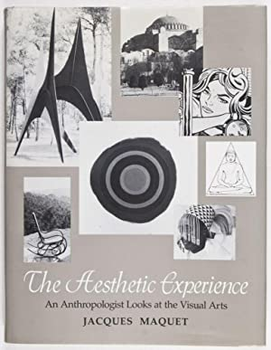 The Aesthetic Experience: An Anthropologist Looks at the Visual Arts [INSCRIBED BY AUTHOR TO WOLF ...