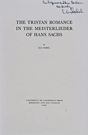 The Tristan Romance in the Meisterlieder of Hans Sachs [INSCRIBED BY AUTHOR TO WOLF LESLAU]: Sobel,...
