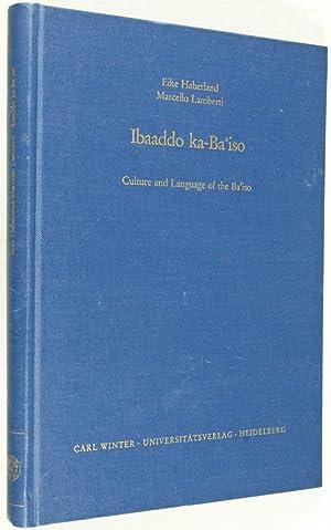 Ibaaddo ka-Ba'iso: Culture and Language of the Ba'iso: Haberland, Eike; Marcello Lamberti