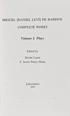 Miguel [Daniel Leví] de Barrios Complete Works Volume I. Plays: De Barrios, Miguel; Moshe ...