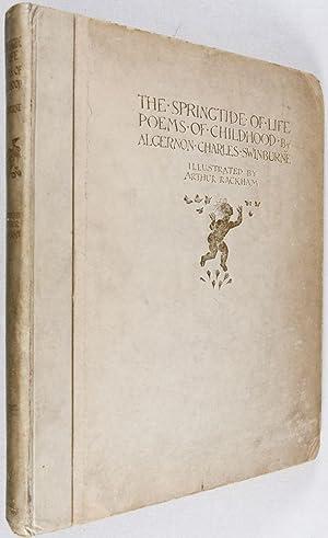 The Springtide of Life: Poems of Childhood [SIGNED BY ARTHUR RACKHAM ]: Swinburne, Algernon Charles...