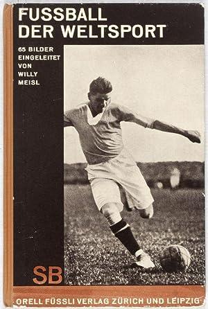 Fussball der Weltsport: Meisl, Willy (Introduction); Dr. Emil Schaeffer (Editor)