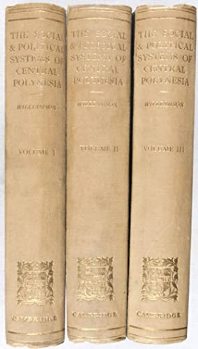 The Social and Political Systems of Central Polynesia [COMPLETE IN 3 VOLUMES]: Williamson, Robert W...