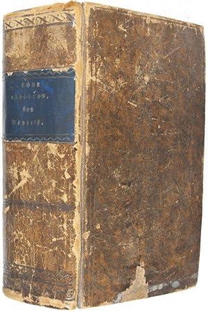 Code Napoleon nach dem officiellen Texte übersetzt von Herrn Daniels, Substituten des ...