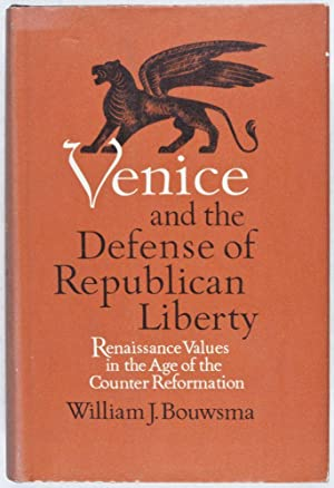 Venice and the Defense of Republican Liberty. Renaissance Values in the Age of the Counter ...