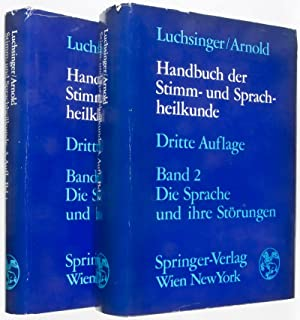 Handbuch der Stimm- und Sprachheilkunde: Band 1, Die Stimme und ihre Störungen; Band 2, Die ...