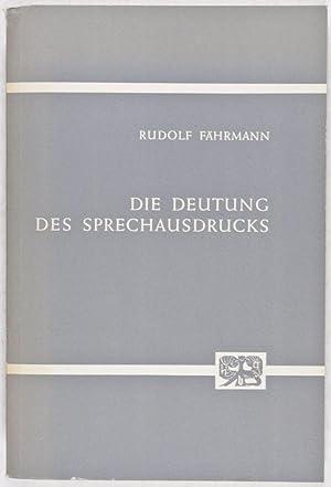 Die Deutung des Sprechausdrucks : Studien zur Einführung in die Praxis der charakterologischen...