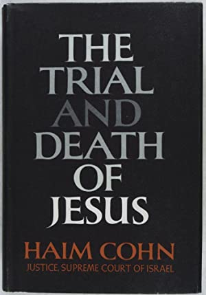 The Trial and Death of Jesus: Cohn, Haim