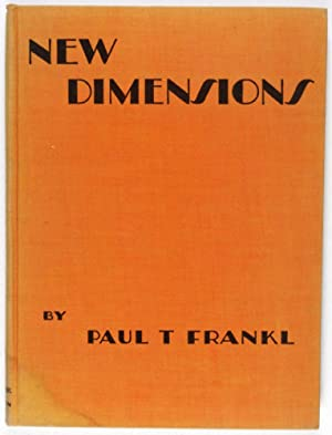 New Dimensions: The Decorative Arts of Today in Words & Pictures [SIGNED BY AUTHOR]: Frankl, ...