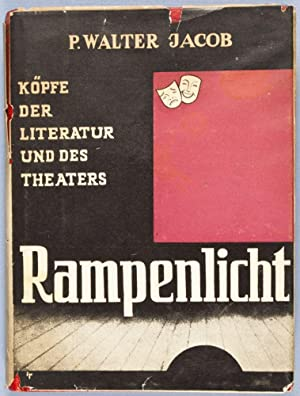 Rampenlicht: Koepfe der Literatur und des Theaters [INSCRIBED BY AUTHOR TO ACTOR ERNST DEUTSCH]: ...