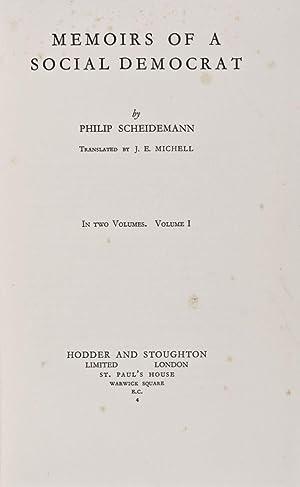 Memoirs of a Social Democrat. 2-vol. set: Scheidemann, Philip; J.