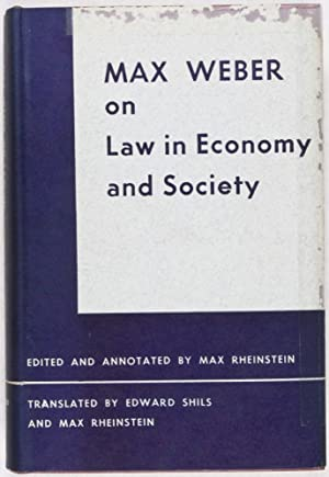 Max Weber on Law in Economy and: Rheinstein, Max (Edited