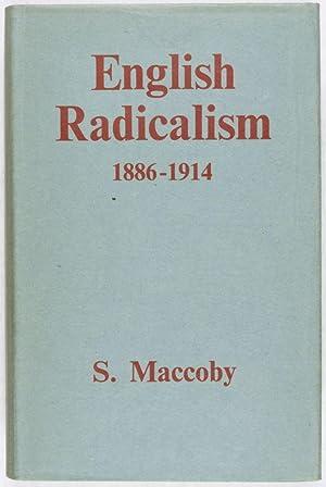 English Radicalism 1886-1914: Maccoby, S.