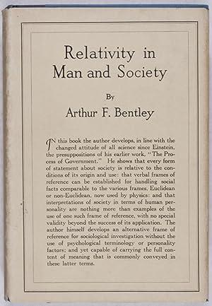 Relativity in Man and Society: Bentley, Arthur F.