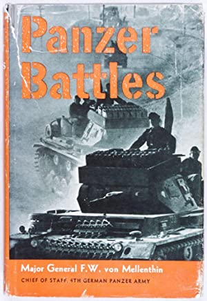 Panzer Battles: A Study of the Employment of Armor in the Second World war: Von Mellenthin, Major ...
