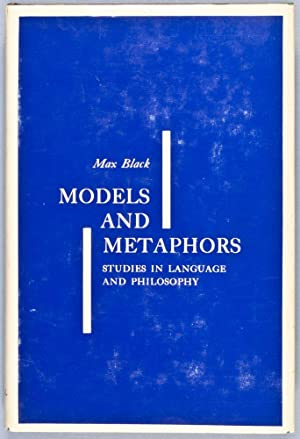 Models and Metaphors. Studies in Language and Philosophy: Black, Max