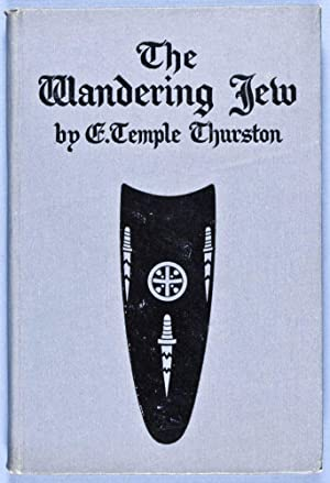 The Wandering Jew: A Play in Four Phases: Thurston, E. Temple