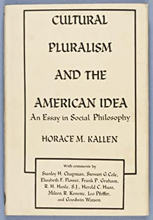 Cultural Pluralism and the American Idea: An Essay in Social Philosophy: Kallen, Horace M.