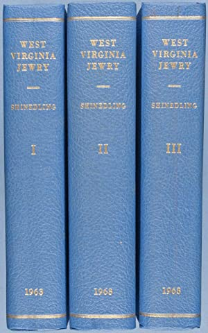 West Virginia Jewry: Origins and History 1850-1958 [Complete in 3 Volumes]: Shinedling, Abraham I.