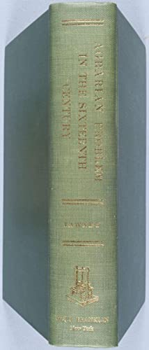 The Agrarian Problem in the Sixteenth Century [BURT FRANKLIN RESEARCH & SOURCE WORKS SERIES #13...