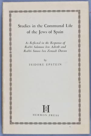 Studies in the Communal Life of the Jews of Spain As Reflected in the Responsa of Rabbi Solomon ben...