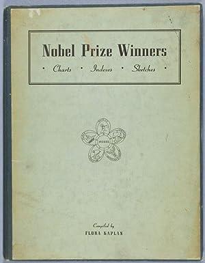 Nobel Prize Winners. Charts - Indexes - Sketches: Kaplan, Flora