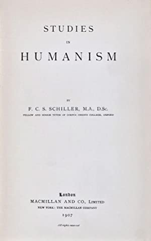 Studies in Humanism: Schiller, F. C. S.