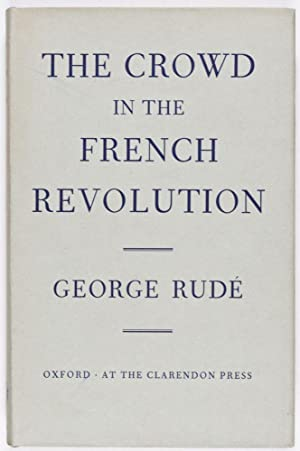 The Crowd in the French Revolution: Rudé, George