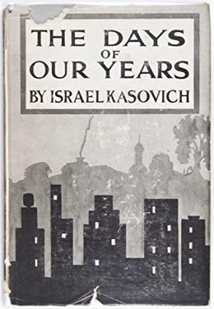 The Days of Our Years: Personal and General Reminiscence (1859-1929): Kasovich, Israel; Maximilian ...