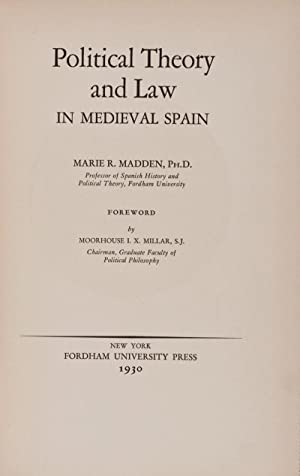 Political Theory and Law in Medieval Spain: Madden, Marie R.; Moorehouse I. X. Millar (Foreword)