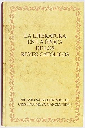 La Literatura en la Epoca de los Reyes Católicos: Miguel, Nicasio Salvador; Cristina Moya ...